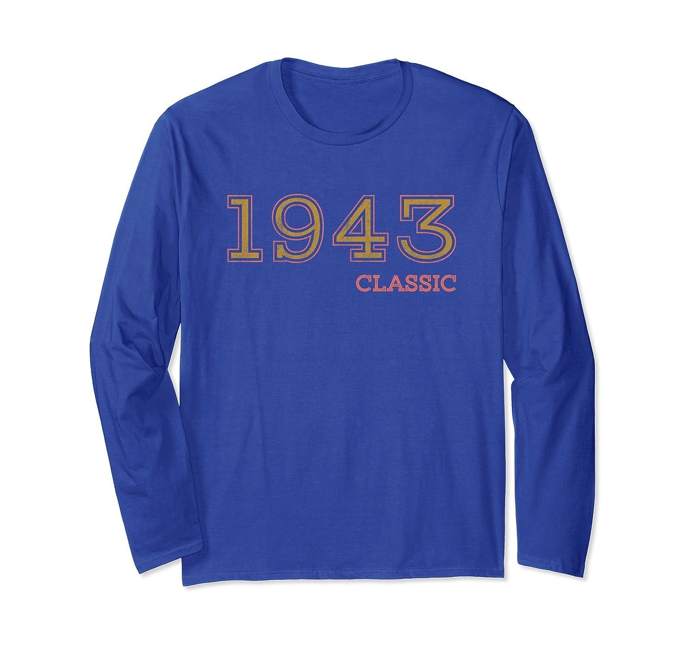 75th Birthday Shirt Classic 1943 Long Sleeve Gift Idea TH