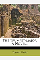 The Trumpet-major: A Novel...