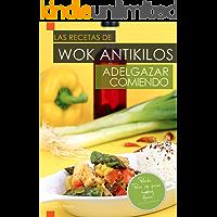"""Las Recetas de Wok AntiKilos. """"Adelgazar Comiendo""""."""