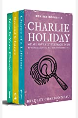 Charlie Holiday: The Complete Box Set. Books 1-3. We all have a little magic in us.