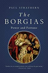 The Borgias: Power and Fortune (Italian Histories) Kindle Edition