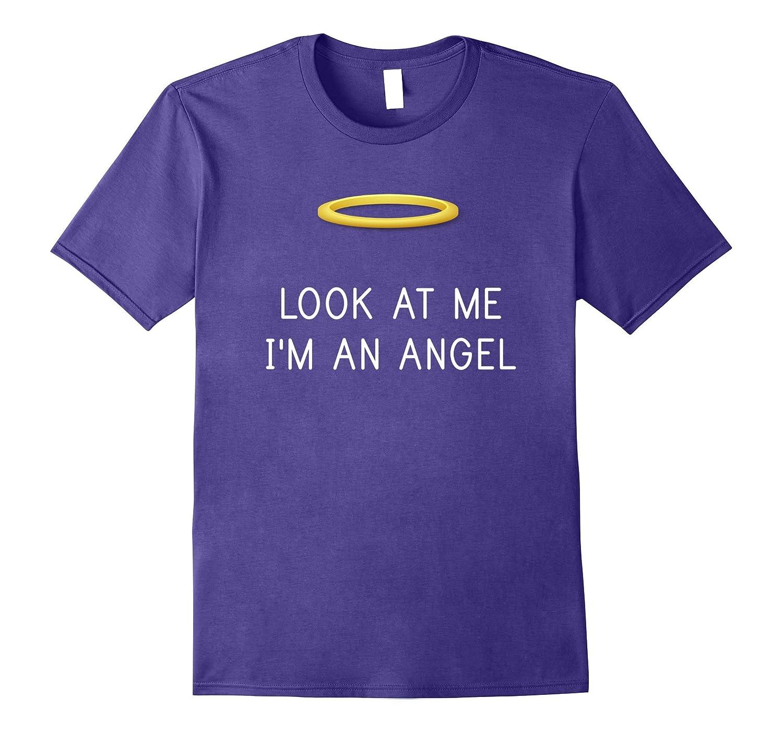 Look at Me I'm an Angel Halloween Costume T-shirt-FL