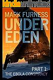 The Ebola Conspiracy (Under Eden Book 1)