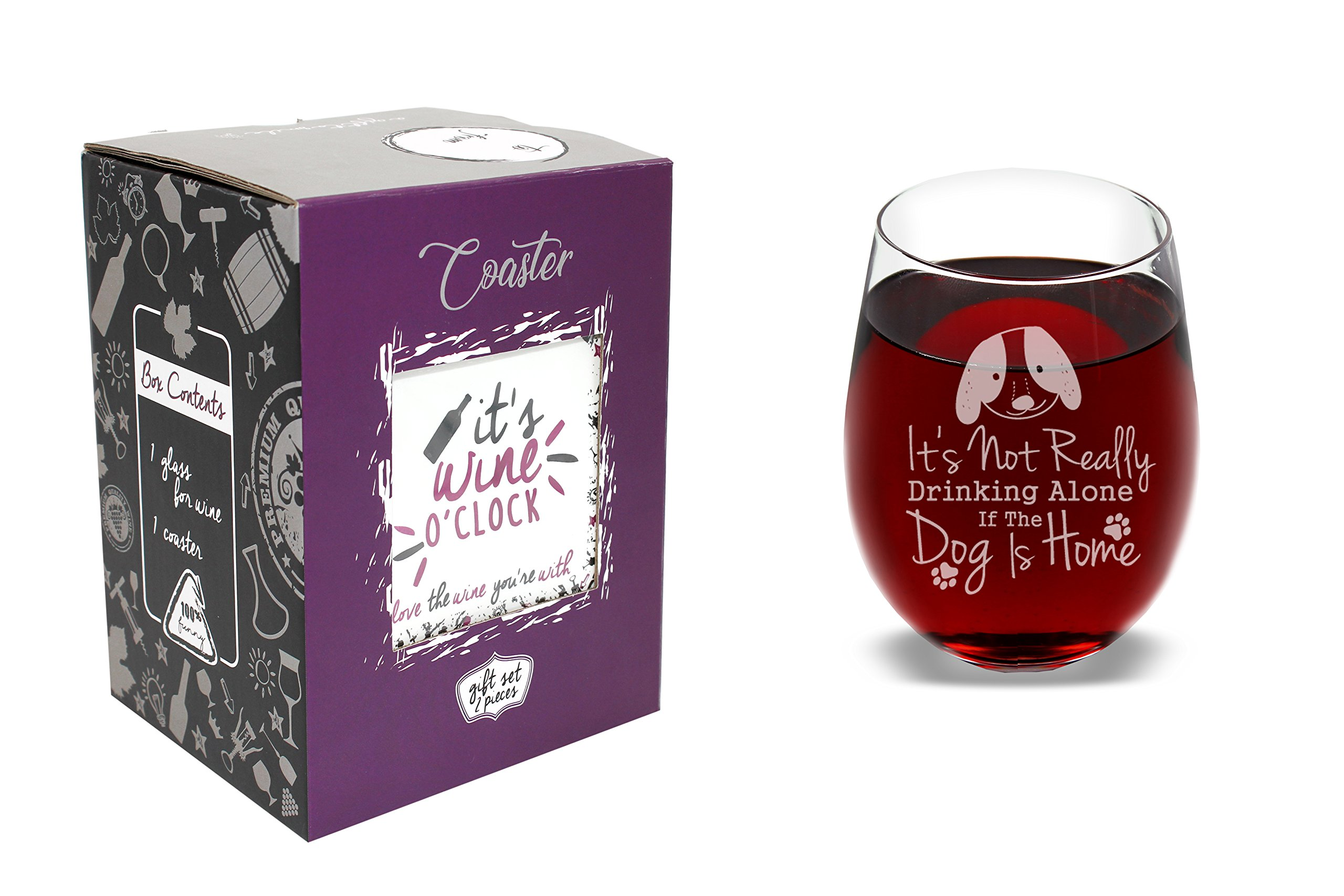 It's Not Really Drinking Alone If The Dog Is Home - Funny Novelty Wine Glass with Coaster - Great Present for Girlfriend Wife Mom on Birthday Mothers Day - 17 oz Stemless - With Gift Box