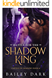 Battle for The Shadow King (Captive of Shadows Book 4)