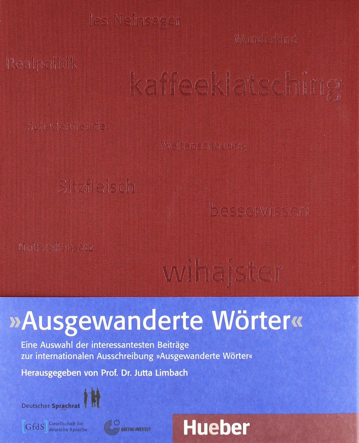 """Ausgewanderte Wörter: Eine Auswahl der interessantesten Beiträge zur internationalen Ausschreibung """"Ausgewanderte Wörter"""""""