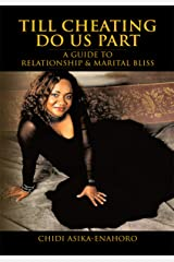 Till Cheating Do Us Part: A Guide to Relationship & Marital Bliss Kindle Edition