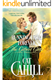 Running From Forever: A Sweet Historical Western Romance (The Gilbert Girls Book 2)