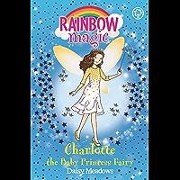 Charlotte the Baby Princess Fairy: Special (Rainbow Magic)