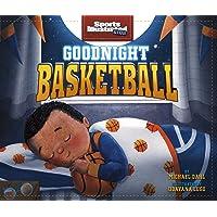 Goodnight Basketball (Sports Illustrated Kids Bedtime Books)