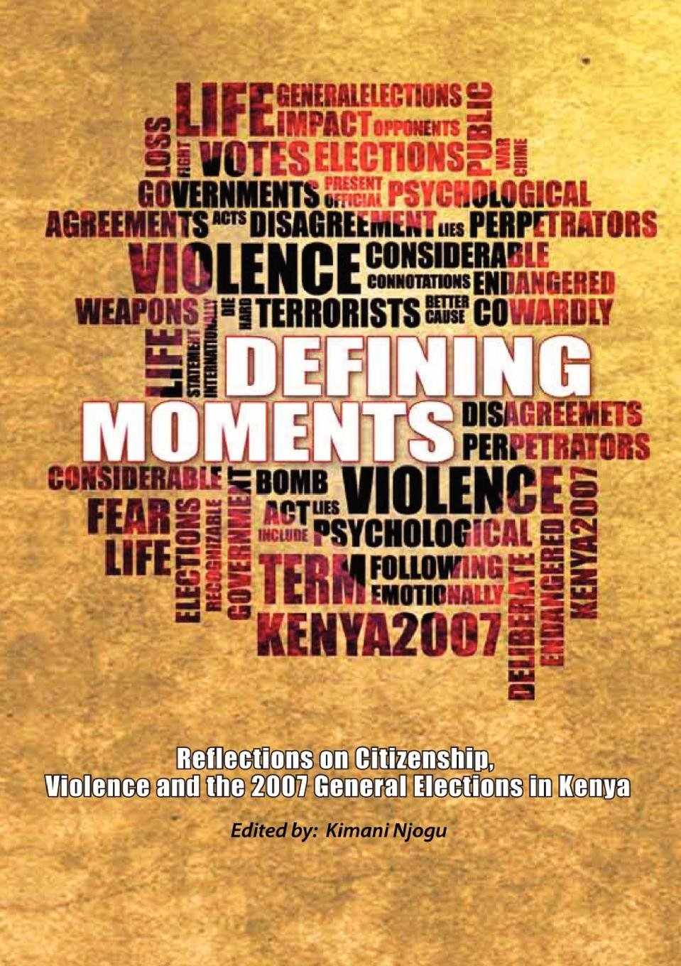 Download Defining Moments. Reflections on Citizenship, Violence and the 2007 General Elections in Kenya ebook