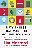 Fifty Things that Made the Modern Economy (English Edition)