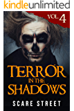 Terror in the Shadows Vol. 4: Supernatural Horror Short Stories & Creepy Pasta Anthology