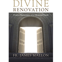 Divine Renovation: From a Maintenance to a Missional Parish