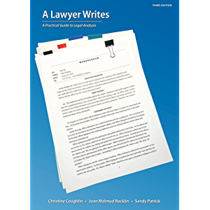 A Lawyer Writes: A Practical Guide to Legal Analysis, Third Edition