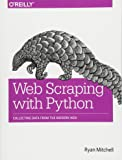 Web Scraping with Python: Collecting Data from the Modern Web
