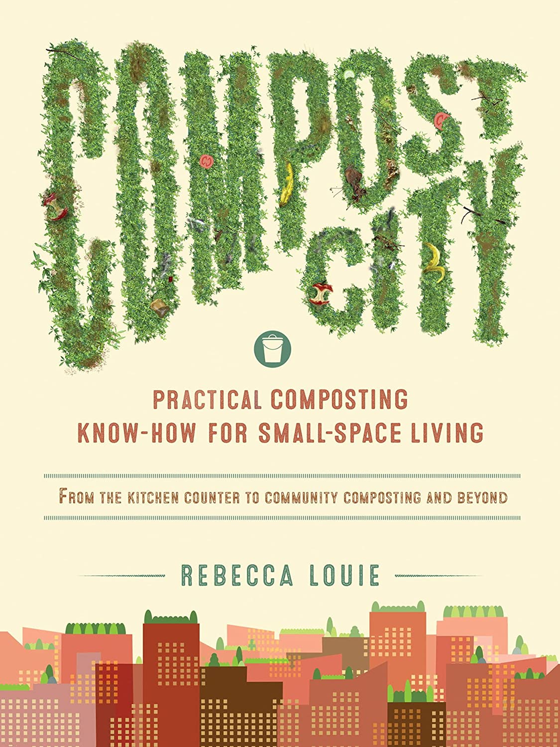 Compost City: Practical Composting Know-How for Small-Space ...