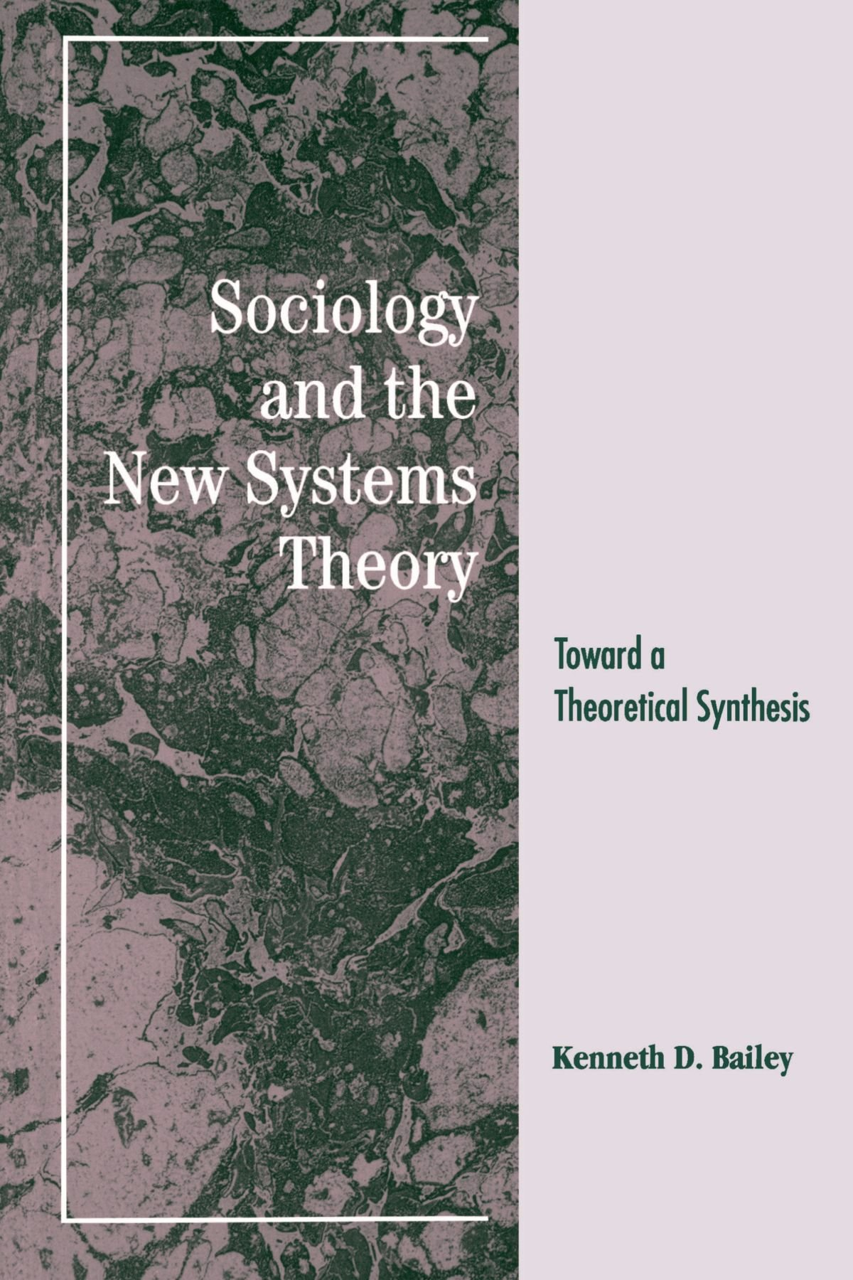 Sociology And The New Systems Theory: Toward A Theoretical Synthesis:  Kenneth D Bailey: 9780791417447: Amazon: Books