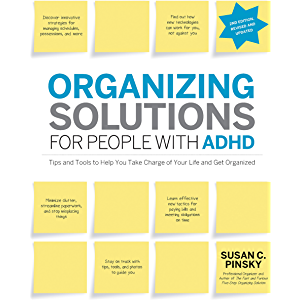 Organizing Solutions for People With Attention Deficit Disorder: Tips and Tools to Help You Take Charge of Your Life and…
