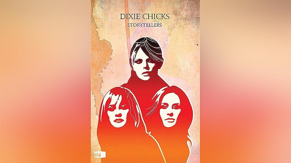 Dixie Chicks: Vh1 Storytellers