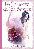 La Princesa de los deseos (Spanish Edition)
