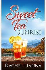 Sweet Tea Sunrise (Sweet Tea B&B Book 2) Kindle Edition