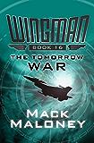 The Tomorrow War (Wingman Book 16)