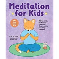 Meditation for Kids: 40 Activities to Manage Emotions, Ease Anxiety, and Stay Focused