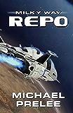 Milky Way Repo: Book One in The Milky Way Repo Series