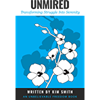 Unmired: Transforming Struggle Into Serenity