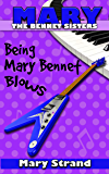 Being Mary Bennet Blows (The Bennet Sisters Book 2)