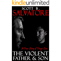 The Violent Father & Son: A True Story of Tragic Loss (The Violent Stepfather Book 4)