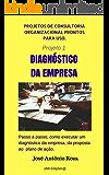 Projetos de Consultoria - 1 – Diagnóstico Empresarial (Projetos de consultoria organizacional)