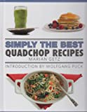 Simply The Best: Quadchop Recipes With Introduction by Wolfgang Puck