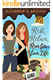 Rest, Relax, Run for Your Life (Ooey Gooey Bakery Mystery Book 1)