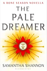 The Pale Dreamer: A Bone Season novella (The Bone Season) Kindle Edition
