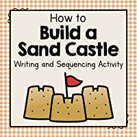 How to Build a Sandcastle - Writing and Sequencing Activity