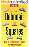 Debonair Squares - How to Fold a Pocket Square for Any Occasion