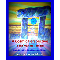 A Cosmic Perspective to the Maltese Temples: An Alternative Handbook and Guide (English Edition)
