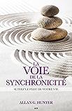 La voie de la synchronicité: Suivez le flot de votre vie