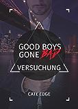 Good Boys Gone Bad – Versuchung (GBGB 5)
