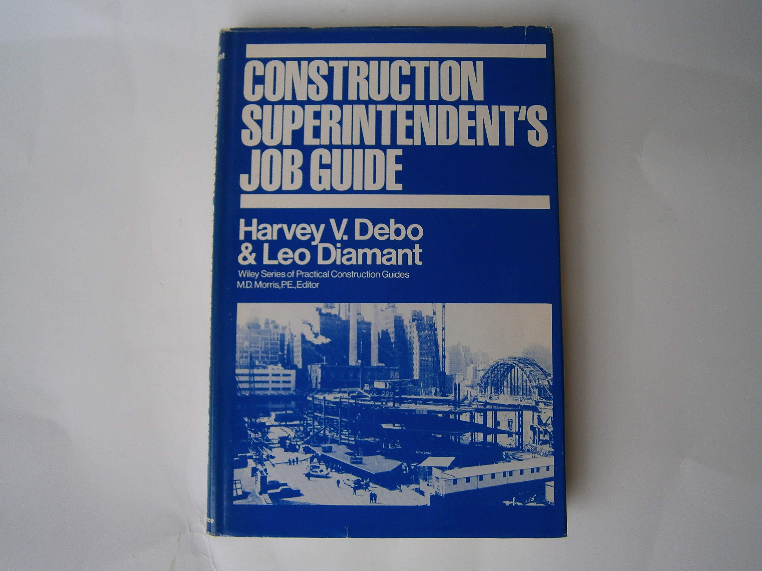 Construction Superintendent's Job Guide (Practical Construction Guides):  Harvey Debo, Leo Diamant: 9780471204572: Amazon.com: Books