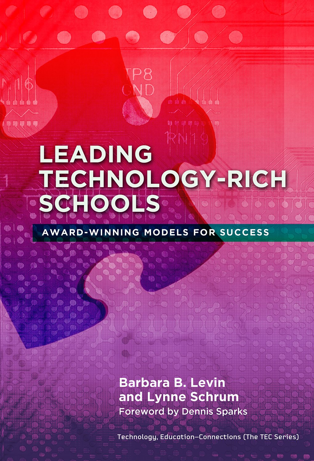 Leading Technology-Rich Schools (Technology, Education--Connections (The TEC Series)) PDF
