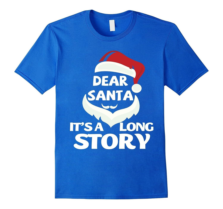 Christmas Shirt Dear Santa It\'s Long Story Christmas Gift-ANZ ...