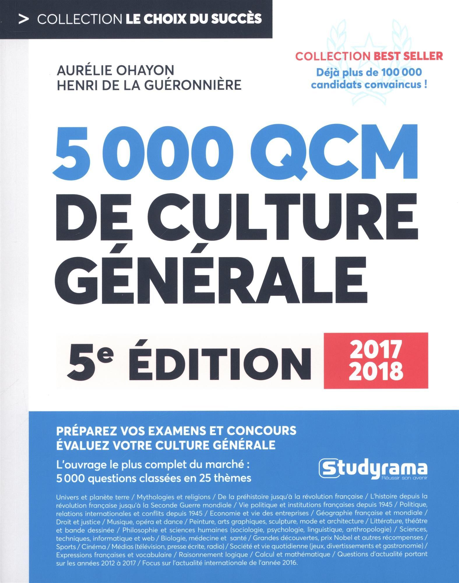 Amazon.fr - 5000 questions et QCM de culture générale 2017 2018 - Aurélie  Ohayon, Henri de la Guéronnière - Livres