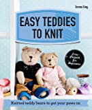 Easy Teddies to Knit: Knitted Teddy Bears to Get Your Paws on