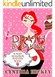 Death By Baking (Christian cozy mystery) (A Nosy Neighbor Mystery Book 4)