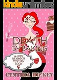 Death By Baking (Christian cozy mystery) (A Nosy Neighbor Mystery Book 4)