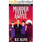 Murder Feels Awful: A Super Funny Psychic Detective Cozy Mystery With Heart (Empath Detective Mysteries Book 1)
