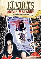Elvira's Movie Macabre: The Werewolf Of Washington